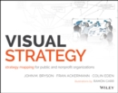 Visual Strategy : Strategy Mapping for Public and Nonprofit Organizations - eBook
