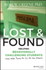 Lost and Found : Helping Behaviorally Challenging Students (and, While You're At It, All the Others) - Book