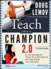 Teach Like a Champion 2.0 : 62 Techniques that Put Students on the Path to College - Book