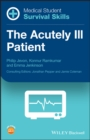 Medical Student Survival Skills : The Acutely Ill Patient - Book
