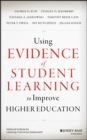 Using Evidence of Student Learning to Improve Higher Education - Book