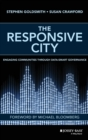 The Responsive City : Engaging Communities Through Data-Smart Governance - Book