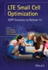 LTE Small Cell Optimization : 3GPP Evolution to Release 13 - eBook