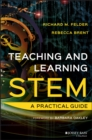 Teaching and Learning STEM : A Practical Guide - Book