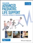 Advanced Paediatric Life Support : A Practical Approach to Emergencies - Book