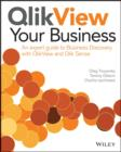 QlikView Your Business : An Expert Guide to Business Discovery with QlikView and Qlik Sense - Book
