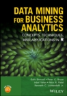 Data Mining for Business Analytics : Concepts, Techniques, and Applications in R - eBook
