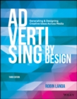 Advertising by Design : Generating and Designing Creative Ideas Across Media - Book