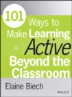 101 Ways to Make Learning Active Beyond the Classroom - eBook