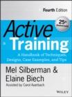 Active Training : A Handbook of Techniques, Designs, Case Examples, and Tips - Book
