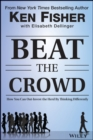 Beat the Crowd : How You Can Out-Invest the Herd by Thinking Differently - eBook