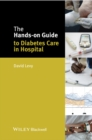 The Hands-on Guide to Diabetes Care in Hospital - eBook