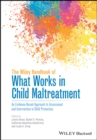 The Wiley Handbook of What Works in Child Maltreatment : An Evidence-Based Approach to Assessment and Intervention in Child Protection - Book
