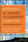 Building Academic Leadership Capacity : A Guide to Best Practices - eBook