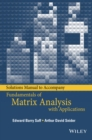 Solutions Manual to accompany Fundamentals of Matrix Analysis with Applications - eBook