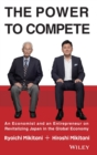 The Power to Compete : An Economist and an Entrepreneur on Revitalizing Japan in the Global Economy - Book