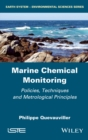 Marine Chemical Monitoring : Policies, Techniques and Metrological Principles - eBook