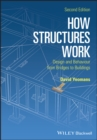 How Structures Work : Design and Behaviour from Bridges to Buildings - Book