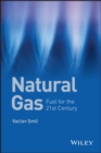Natural Gas : Fuel for the 21st Century - Book