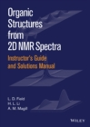 Instructor's Guide and Solutions Manual to Organic Structures from 2D NMR Spectra, Instructor's Guide and Solutions Manual - eBook