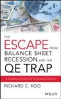 The Escape from Balance Sheet Recession and the QE Trap : A Hazardous Road for the World Economy - Book