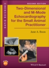 Two-Dimensional and M-Mode Echocardiography for the Small Animal Practitioner - Book