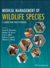 Medical Management of Wildlife Species : A Guide for Veterinary Practitioners - eBook