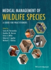 Medical Management of Wildlife Species : A Guide for Veterinary Practitioners - Book