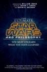 The Ultimate Star Wars and Philosophy : You Must Unlearn What You Have Learned - Book