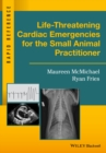 Life-Threatening Cardiac Emergencies for the Small Animal Practitioner - Book