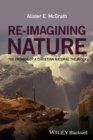 Re-Imagining Nature : The Promise of a Christian Natural Theology - eBook