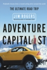 Adventure Capitalist : The Ultimate Road Trip - eBook
