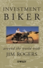 Investment Biker : Around the World with Jim Rogers - eBook