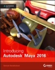 Introducing Autodesk Maya 2016 : Autodesk Official Press - Book