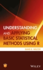 Understanding and Applying Basic Statistical Methods Using R - eBook