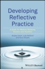 Developing Reflective Practice : A Guide for Medical Students, Doctors and Teachers - Book
