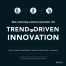 Trend-Driven Innovation : Beat Accelerating Customer Expectations - Book