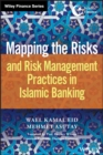 Mapping the Risks and Risk Management Practices in Islamic Banking - eBook