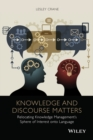 Knowledge and Discourse Matters : Relocating Knowledge Management's Sphere of Interest onto Language - eBook