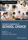 The Wiley Handbook of School Choice - eBook
