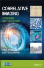 Correlative Imaging : Focusing on the Future - eBook