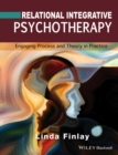 Relational Integrative Psychotherapy : Engaging Process and Theory in Practice - Book