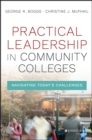 Practical Leadership in Community Colleges : Navigating Today's Challenges - Book
