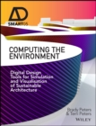 Computing the Environment : Digital Design Tools for Simulation and Visualisation of Sustainable Architecture - Book