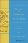 "Julian of Norwich : ""In God's Sight"" Her Theology in Context - Book"