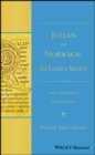 "Julian of Norwich : ""In God's Sight"" Her Theology in Context - eBook"