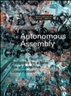 Autonomous Assembly : Designing for a New Era of Collective Construction - eBook