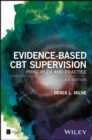 Evidence-Based CBT Supervision : Principles and Practice - Book