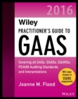 Wiley Practitioner's Guide to GAAS 2016 : Covering all SASs, SSAEs, SSARSs, PCAOB Auditing Standards, and Interpretations - eBook