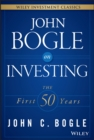 John Bogle on Investing : The First 50 Years - eBook